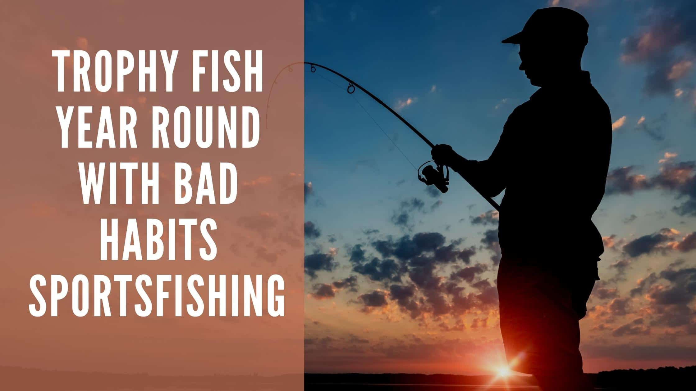 """Featured image for """"Trophy Fish Year Round with Bad Habits Sportsfishing"""""""